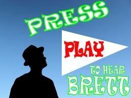 Press Play To Hear Brett